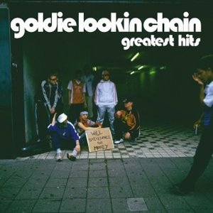 Goldie Lookin' Chain : Greatest Hits