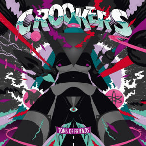 Crookers - Tons of Friends
