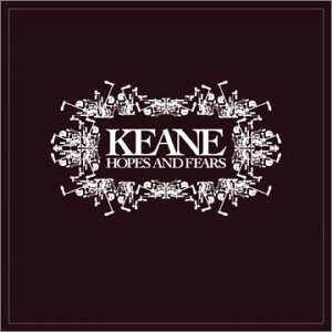 Keane : Hopes And Fears