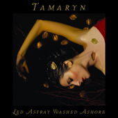 Tamaryn - Led Astray, Washed Ashore