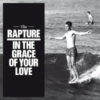 The Rapture - The Grace Of Your Love