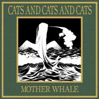Cats and Cats and Cats - Mother Whale