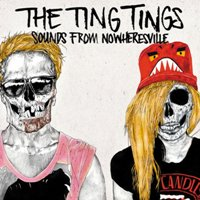 The Ting Tings - Sounds From Nowhereville