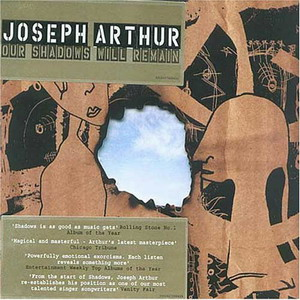 Joseph Arthur : Our Shadow Will Remain