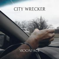 Moonface - City Wrecker EP