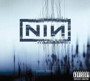 Nine inch nails : With teeth