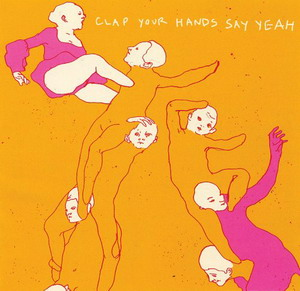Clap Your Hands Say Yeah : Clap Your Hands Say Yeah