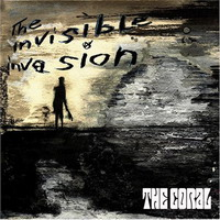 The Coral : The Invisible Invasion
