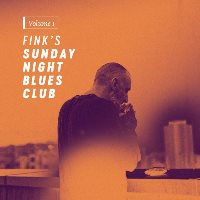 Fink – Fink's Sunday Night Blues Club, Vol. 1
