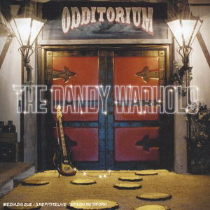 The Dandy Warhols : Odditorium Or The Warlords Of Mars