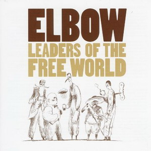 Elbow : Leaders Of The Free World