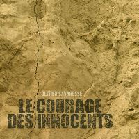 Olivier Savaresse - Le Courage Des Innoncents