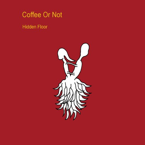 Coffee or Not - Hidden Floor