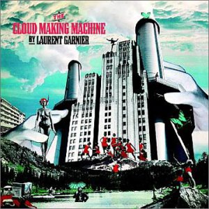 Laurent Garnier : The Cloud Making Machine