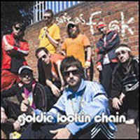 Goldie Lookin' Chain : Safe as f**k