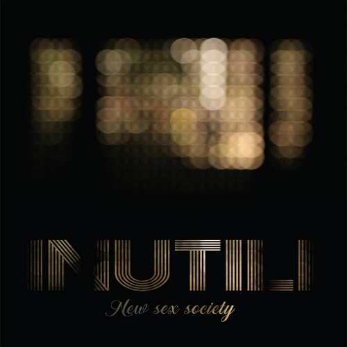 Inutili - New Sex Society