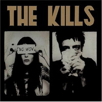 The Kills : No Wow