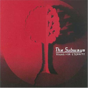 The Subways : Young For Eternity