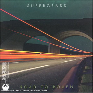 Supergrass : Road To Rouen