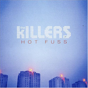 The Killers : Hot Fuss