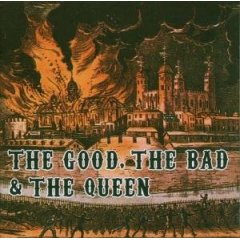 The Good, The Bad & The Queen : The Good, The Bad & The (...)