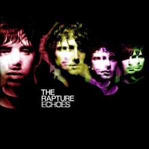 The Rapture : Echoes