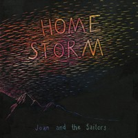 Joan and The Sailors - Home Storm