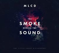 My Little Cheap Dictaphone - The Smoke Behind The Sound