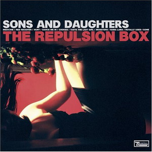 Sons And Daughters : The Repulsion Box